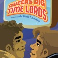 Queers Dig Time Lords: A Celebration of Doctor Who by the LGBTQ Fans Who Love It, featuring an introduction by John Barrowman and Carole E. Barrowman, officially goes on sale […]