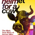Mad Norwegian's grand overview of the production of Doctor Who — the wry Space Helmet for a Cow: The Mad True Story of Doctor Who (1963-1989) by Paul Kirkley —is […]