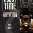 Today is the formal release day of About Time 8, the next installment of the seminal Doctor Who work from Tat Wood and Dorothy Ail. This volume covers Series 3, […]